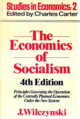 The Economics of Socialism: Principles Governing the Operation of Centrally Planned Economics Under the New System (Stud