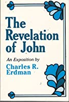 The Revelation of John: An Exposition 0801034051 Book Cover