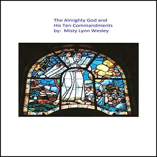 The Almighty God and his Ten Commandments audiobook cover art