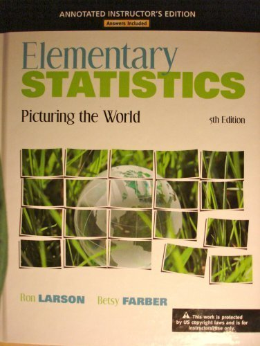Elementary Statistics, Picturing the World, 5th Edition, Annotated Instructor's Edition by Ron Larson (2012) Hardcover