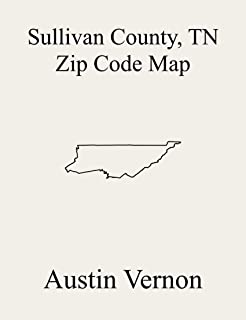 Sullivan County, Tennessee Zip Code Map: Includes 2, 3, 1, 11, 5, 6, 7, 8, 9, 10, and 4