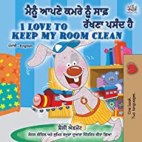 I Love to Keep My Room Clean (Punjabi English Bilingual Book -India) (Punjab English Bilingual Collection - Gurmukhi)