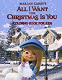 Mariah Carey s All I Want For Christmas Is You Coloring Book: Awesome Coloring Book For Kids