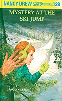 Nancy Drew 29: Mystery at the Ski Jump (Nancy Drew Mysteries) by [Carolyn Keene]