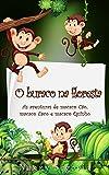 O buraco na floresta (As aventuras de macaco Cão, macaco Caco e macaco Quinho Livro 1) (Portuguese Edition)