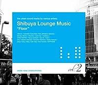 Shibuya Lounge Music Vol.2