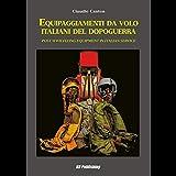 Equipaggiamenti da volo italiani del dopoguerra. Ediz. italiana e inglese