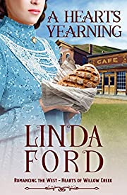 A Heart's Yearning: Hearts of Willow Creek (Romancing the West Book 5)