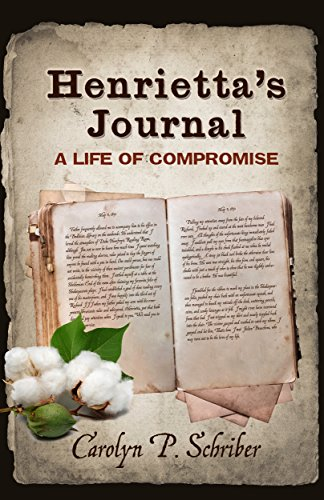Book: Henrietta's Journal - A Life of Compromise by Carolyn P. Schriber