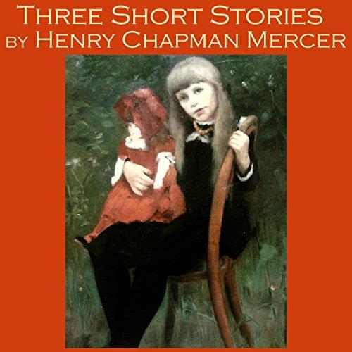 『Three Short Stories by Henry Chapman Mercer』のカバーアート