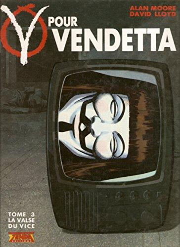 V POUR VENDETTA T03 LA VALSE DU VICE