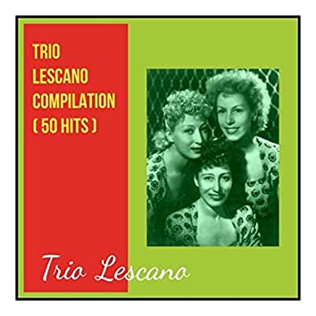 Trio lescano compilation (50 Hits)