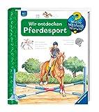 Wir entdecken Pferdesport (Wieso? Weshalb? Warum?, Band 59) - Andrea Erne