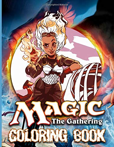 Magic The Gathering Coloring Book: Impressive Magic The Gathering Coloring Books For Adults, Tweens (Many Pages Bring Happiness)