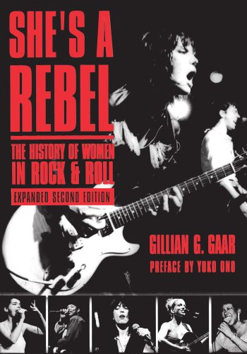 She's a Rebel: The History of Women in Rock and Roll...