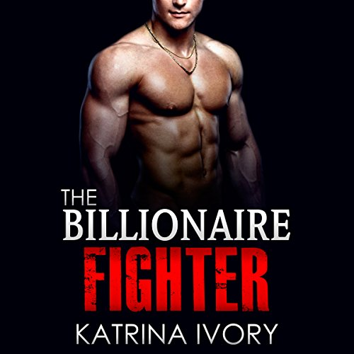 The Billionaire Fighter audiobook cover art
