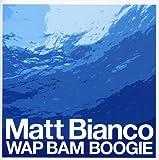 Wap Bam Boogie by Matt Bianco (2006-02-22)