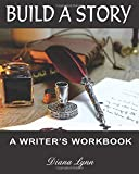 Build A Story - Inkwell and Pen: A Writer's Workbook (Novel Planning Workbook)