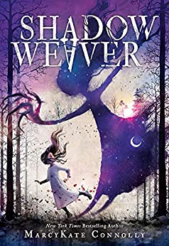 Shadow Weaver by [MarcyKate Connolly]