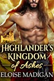 Highlander's Kingdom of Ashes: A Steamy Scottish Historical Romance Novel (English Edition)