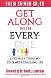Get Along With Everyone: Especially Those You Find Most Challenging