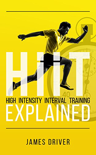 HIIT - High Intensity Interval Training Explained by Driver, James ebook deal