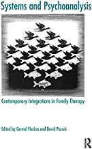 Systems and Psychoanalysis: Contemporary Integrations in Family Therapy (The Systemic Thinking and Practice Series)