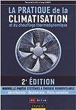 La pratique de la climatisation et du chauffage thermodynamique de Patrick Jacquard (14 janvier 2009) Broché