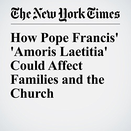 How Pope Francis' 'Amoris Laetitia' Could Affect Families and the Church audiobook cover art