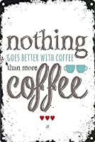 メタルサインコーヒーで何も良くならないコーヒーヴィンテージメタルティンサイン男性用洞窟男性用女性、バー用の壁の装飾、トイレ、レストラン、カフェパブ、12x8インチ