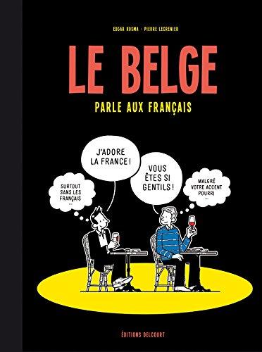 Le Belge T03 : Le Belge parle aux Français