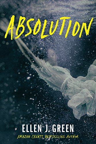Absolution (Ava Saunders Book 2) by [Ellen J. Green]