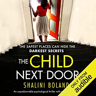 The Child Next Door: An unputdownable psychological thriller with a brilliant twist                   By:                                                                                                                                 Shalini Boland                               Narrated by:                                                                                                                                 Katie Villa                      Length: 8 hrs and 4 mins     15 ratings     Overall 4.1