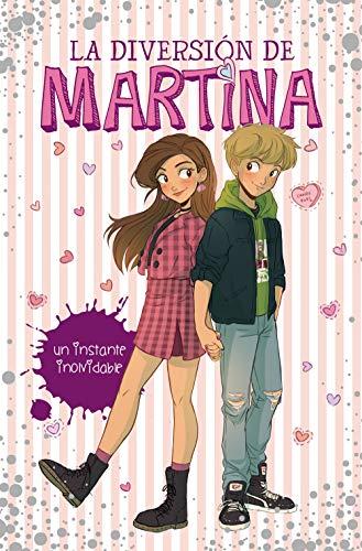 Un instante inolvidable (La diversión de Martina 7) (Spanish Edition)