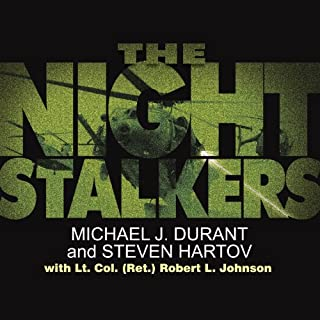 The Night Stalkers                   By:                                                                                                                                 Michael J. Durant,                                                                                        Steven Hartov,                                                                                        Lt. Col (Ret) Robert L. Johnson                               Narrated by:                                                                                                                                 Patrick Lawlor                      Length: 11 hrs and 16 mins     762 ratings     Overall 4.5
