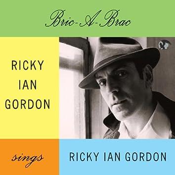 Bric-A-Brac. Ricky Ian Gordon Sings Ricky Ian Gordon