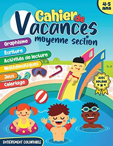 Cahier de vacances moyenne section: Livre d'activités pour enfants de 4-5 ans | MS vers GS | Se préparer à la grande section | graphisme, écriture, activités de lecture, mathématiques et calcul, jeux de logique et coloriage | avec diplôme à la fin