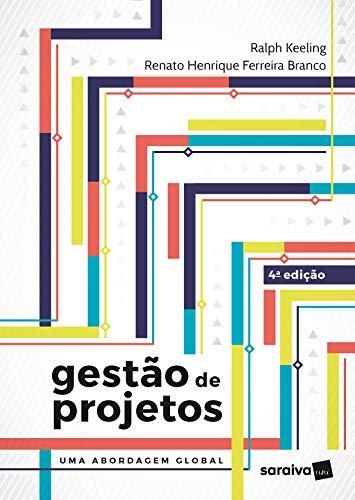 Gestão de projetos: Uma abordagem global