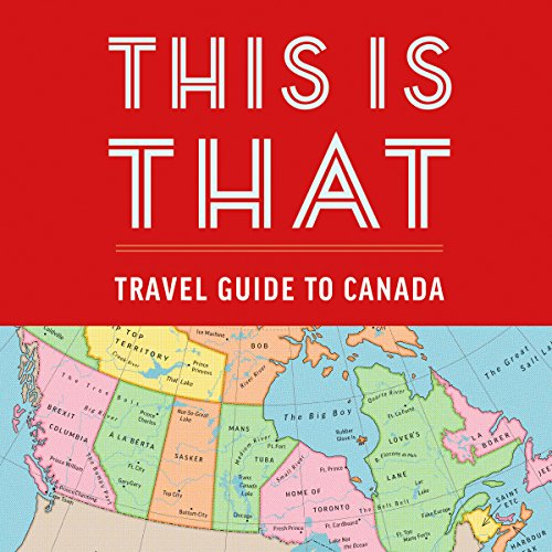 This Is That: Travel Guide to Canada audiobook cover art
