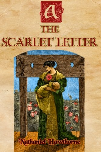 The Scarlet Letter: Considered Hawthorne's Masterpiece (Timeless Classic Books)