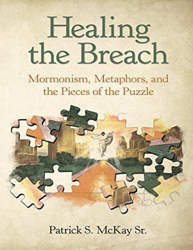 Healing the Breach: Mormonism, Metaphors, and the Pieces of the Puzzle (English Edition)