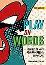Play on Words -  1001 jeux de mots pour progresser en anglais: 1001 jeux de mots pour progresser en anglais par Geiller