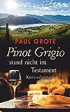 Pinot Grigio stand nicht im Testament: Kriminalroman (Europäische-Weinkrimi-Reihe)