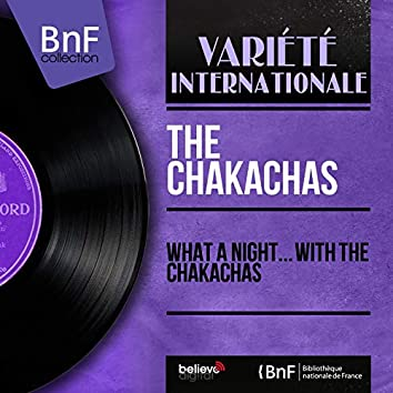 What a Night... With The Chakachas (Mono Version)