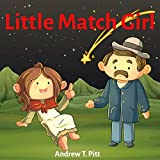 Little Match Girl : A Christmas miracle: Book for Kids: Bedtime Stories for Children Book Fantasy Fairy Tales 4-8 (Bedtime Stories Boys and Girls 23) (English Edition)