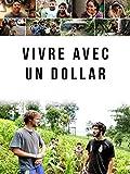 Vivre avec Un Dollar (Living On One Dollar)