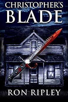 Christopher's Blade: Supernatural Horror with Scary Ghosts & Haunted Houses (Haunted Village Series Book 7) by [Ron Ripley, Scare Street, Kathryn St. John-Shin]