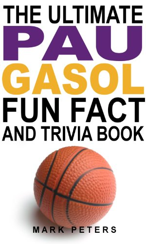 The Ultimate Pau Gasol Fun Fact And Trivia Book (English Edition) eBook: Peters, Mark: Amazon.es: Tienda Kindle