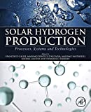Solar Hydrogen Production: Processes, Systems and Technologies (English Edition)
