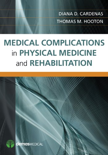 Compare Textbook Prices for Medical Complications in Physical Medicine and Rehabilitation 1 Edition ISBN 9781936287413 by Cardenas MD  MHA, Diana,Hooton MD, Thomas